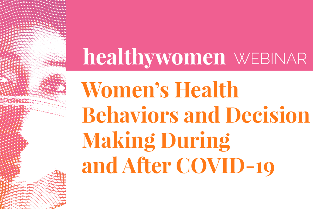 Webinar: Women's Health Behaviors and Decision-Making During and After COVID-19