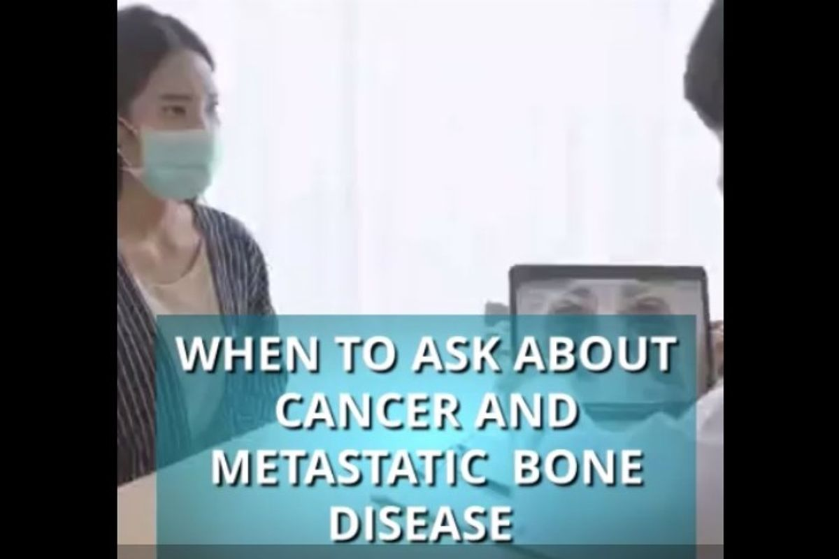 When to Ask About Cancer and Metastatic Bone Disease