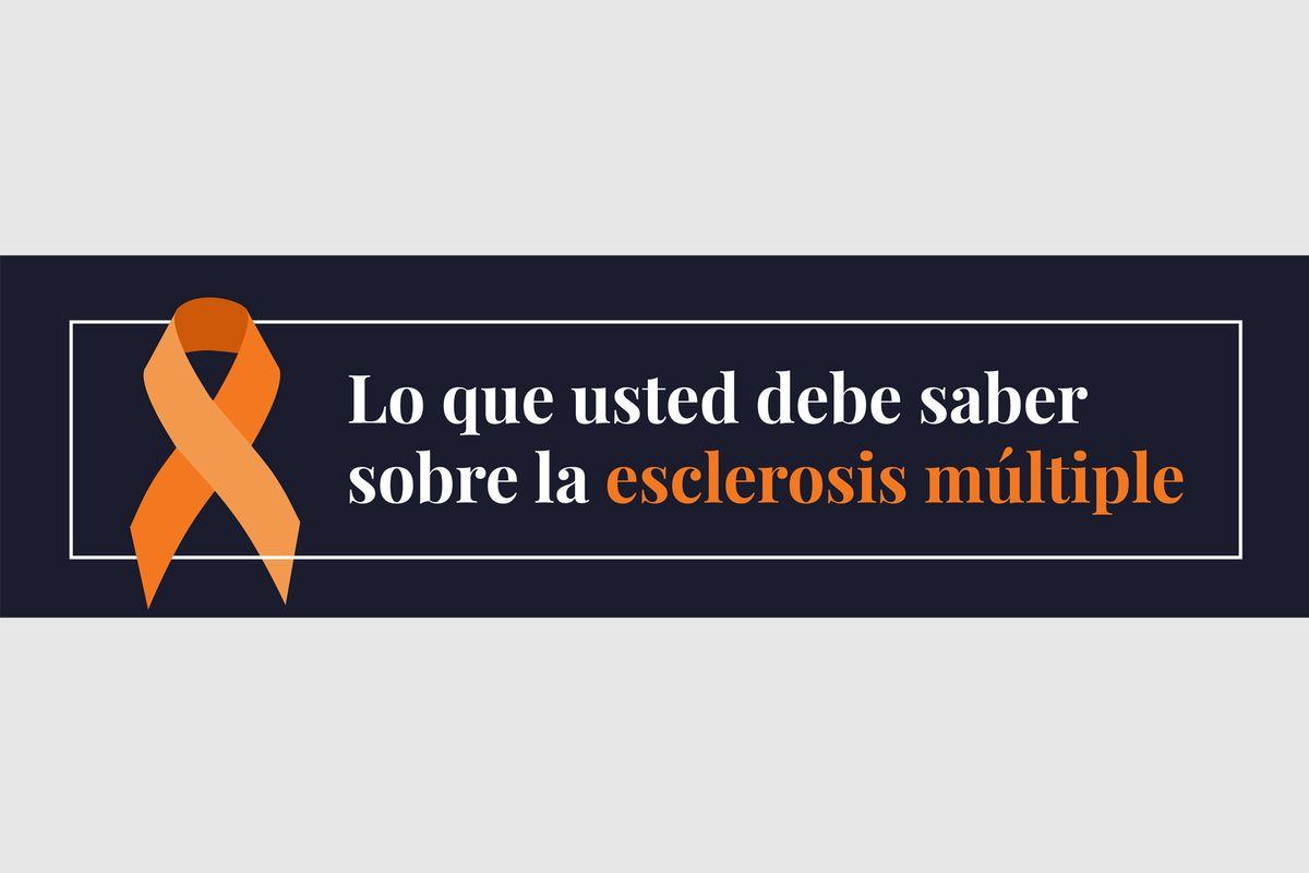 Lo que usted debe saber sobre la Esclerosis Múltiple