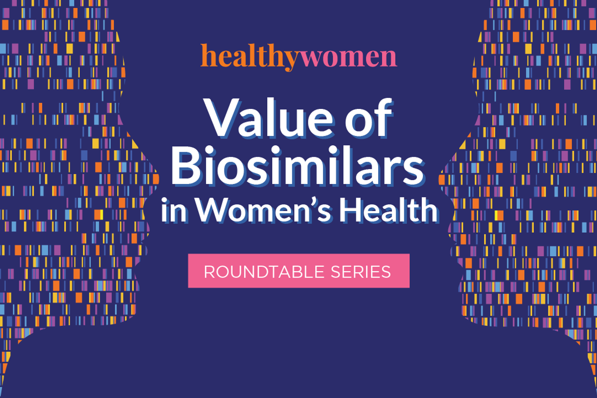 Value of Biosimilars in Women's Health  Roundtable Series