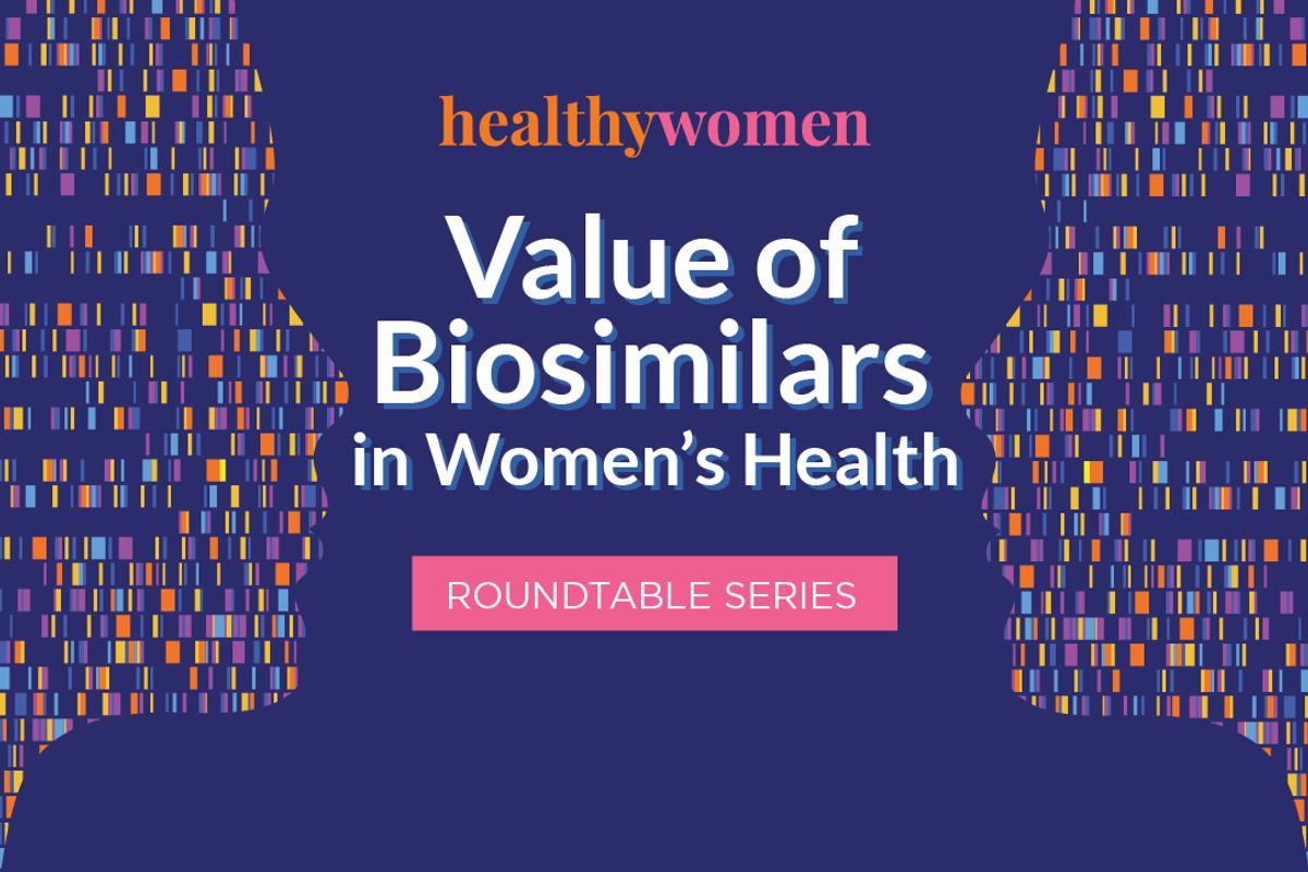 Value of Biosimilars in Women's Health  Roundtable Series